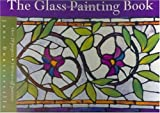 img - for The Glass Painting Book by Jane Dunsterville (2003-03-23) book / textbook / text book