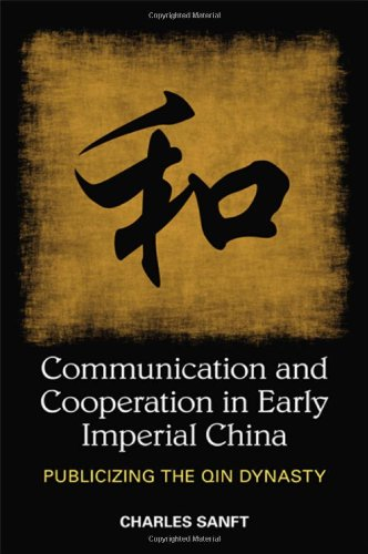 Communication and Cooperation in Early Imperial China: Publicizing the Qin Dynasty (SUNY series in Chinese Philosophy and Culture)