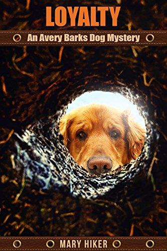 Loyalty: An Avery Barks Dog Mystery (Avery Barks Cozy Dog Mysteries Book - Framed Chevy