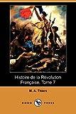 Histoire de la Revolution Francaise, Tome, M. A. Thiers, 1409934519
