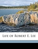 Life of Robert E Lee, Mary L. 1850-1 Williamson and Mary L. 1850-1923 Williamson, 114944715X
