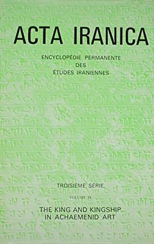 The King and Kingship in Achaemenid Art. Essays in the Creation of an Iconography of Empire. (Textes et Memoires, Tome IX). (ACTA Iranica)