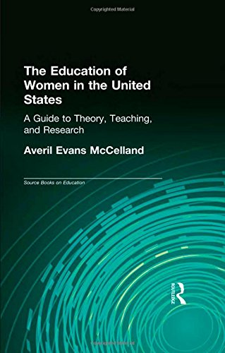 The Education of Women in the United States: A Guide to Theory, Teaching, and Research (Labor in America)