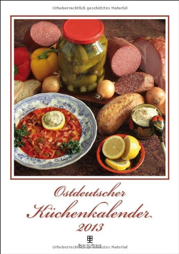 Ostdeutscher Küchenkalender 2013