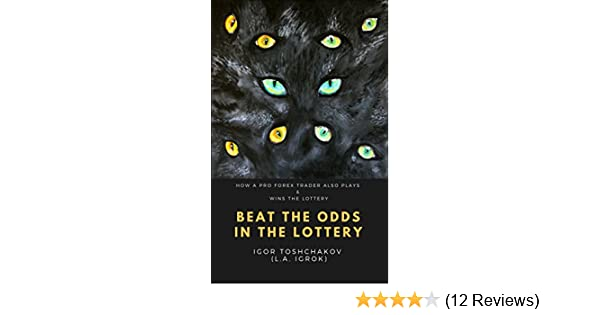 BEAT THE ODDS IN THE LOTTERY: HOW A PRO FOREX TRADER ALSO PLAYS & WINS THE  LOTTERY