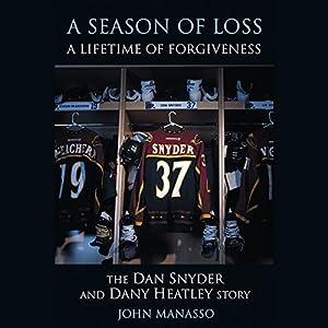 A Season of Loss, A Lifetime of Forgiveness Audiobook