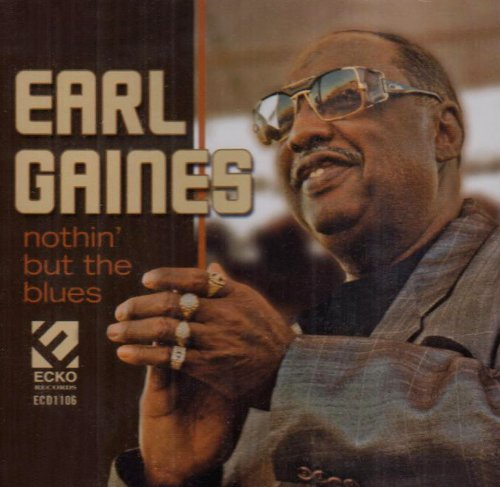 Nothin But the Blues -  EARL GAINES, Audio CD