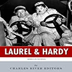 American Legends: Laurel & Hardy | Charles River Editors