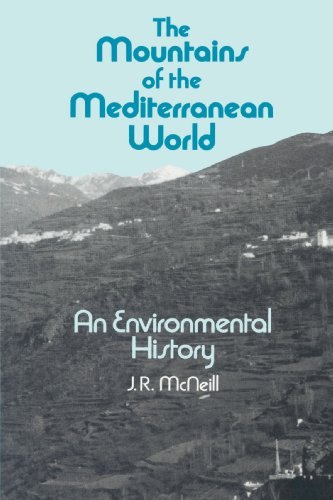 The Mountains of the Mediterranean World: An Environmental History (Studies in Environment and History)
