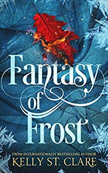 Fantasy of Frost (The Tainted Accords Book 1) by [St Clare, Kelly]