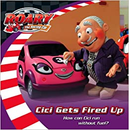 Roary The Racing Car Cici Gets Fired Up