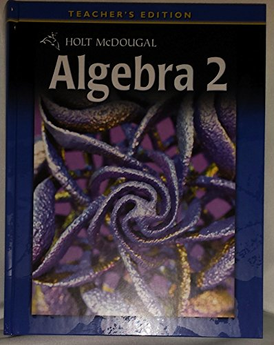 Holt McDougal Algebra 2: Teachers Edition 2011