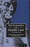 Economics of Health Care, Alistair McGuire and John Henderson, 0415065860