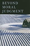 Beyond Moral Judgment, Crary, Alice, 0674034619