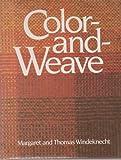 Color-And-Weave, Margaret Windeknecht and Thomas G. Windeknecht, 0442233299