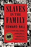 Slaves in the Family, Edward Ball, 0374534454