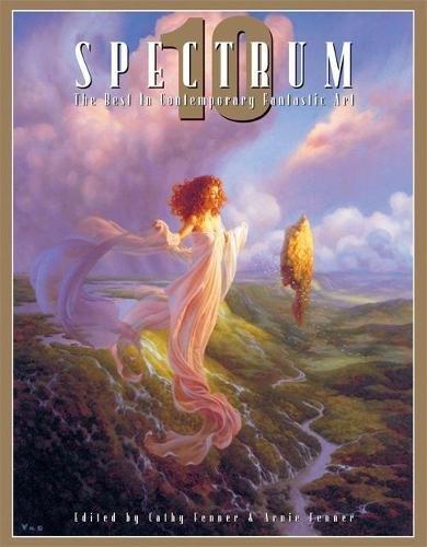 Spectrum 10: The Best in Contemporary Fantastic Art (SPECTRUM  (UNDERWOOD BOOKS)) (No. 10)