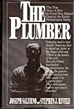 The Plumber: The True Story of How One Good Man Helped Destroy the Entire Philadelphia Mafia