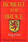 Robert the Bruce - King of Scots