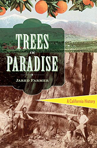 Trees in Paradise: A California History (Trees California Of)