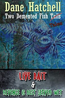 Two Demented Fish Tales by [Hatchell, Dane]