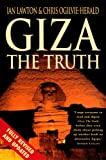 Giza : The Truth - The Politics, People and History Behind the World's Most Famous Archaeological Site
