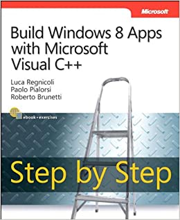 Build Windows 8 Apps With Microsoft Visual C++ Step By Step (Step By Step Developer) Mobi Download Book