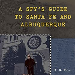 A Spy's Guide to Santa Fe and Albuquerque