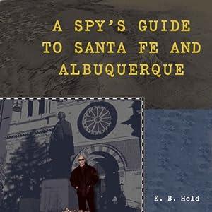 A Spy's Guide to Santa Fe and Albuquerque Audiobook