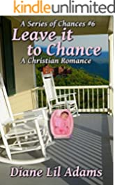 Leave it to Chance: A Christian Romance (A Series of Chances Book 6)