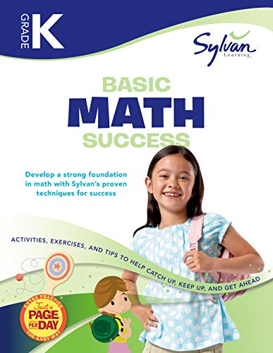 Kindergarten Basic Math Success: Activities, Exercises, and Tips to Help Catch Up, Keep Up, and Get Ahead (Sylvan Math Workbooks)