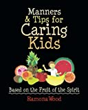 img - for Manners & Tips for Caring Kids: Based on the Fruit of the Spirit book / textbook / text book