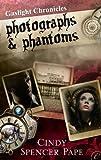 Photographs & Phantoms (The Gaslight Chronicles Book 2)