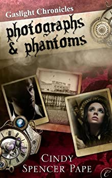 Photographs Phantoms Gaslight Chronicles Book ebook