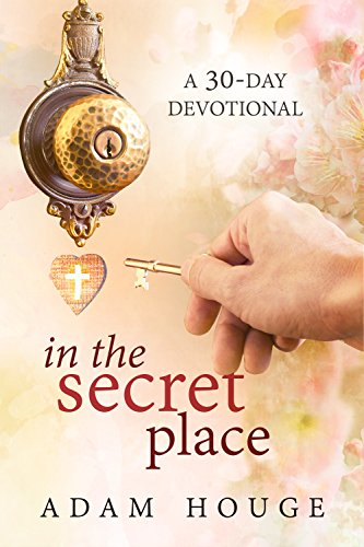 In the Secret Place: A 30 Day Devotional