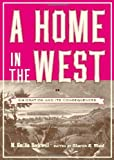 A Home in the West : Or, Emigration and Its Consequences, Rockwell, M. Emilia, 0877459436
