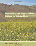 Introduction to the Geology of Southern California and Its Native Plants, Hall, Clarence A., 0520249321