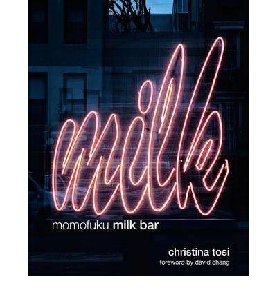 Momofuku Milk Bar (Hardback) By (author) Christina Tosi, By (author) Chang David