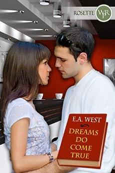 Dreams Do Come True by [West, E A]
