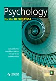 Psychology for the IB Diploma, Julia Willerton and Jean-Marc Lawton, 1444181165