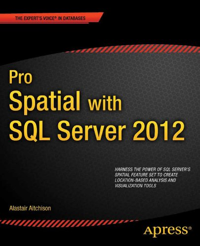 (Pro Spatial with SQL Server 2012 (Expert's Voice in Databases))