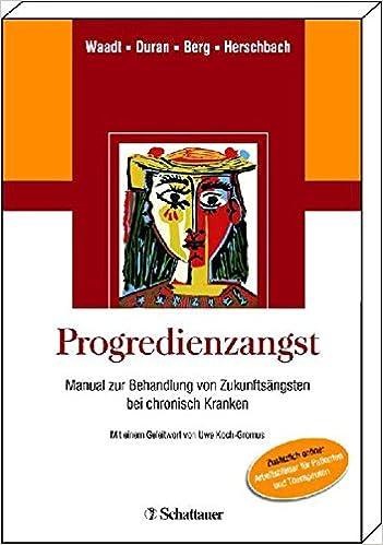 Progredienzangst: Manual zur Behandlung von Zukunftsängsten bei ...