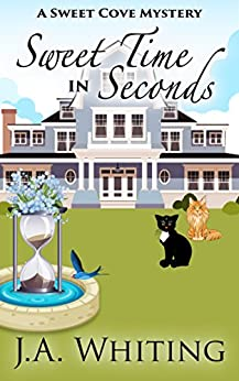 Sweet Time in Seconds (A Sweet Cove Mystery Book 11) by [Whiting, J A]