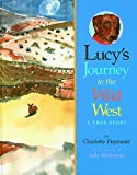 img - for Lucy's Journey to the Wild West book / textbook / text book