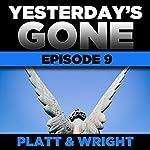 Yesterday's Gone: Episode 9 | Sean Platt,David Wright