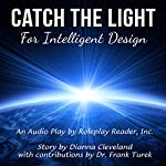 Catch the Light for Intelligent Design: A Playbook for Understanding Creation and Intelligent Design | Dianna Cleveland,Frank Turek