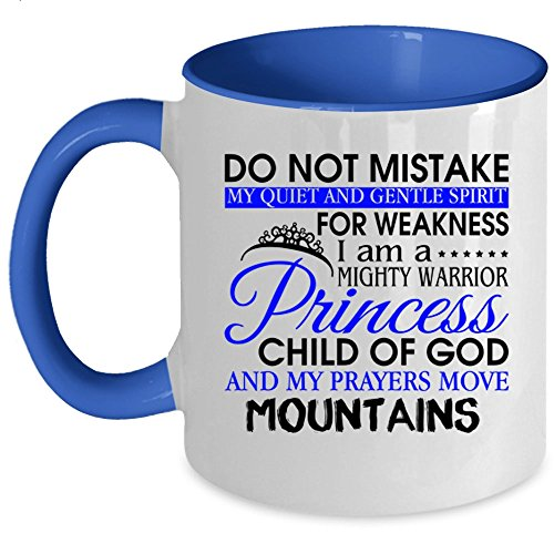 My Prayers Move Mountains Coffee Mug, I Am A Mighty Warrior Princess Child Of God Accent Mug (Accent Mug - Blue)