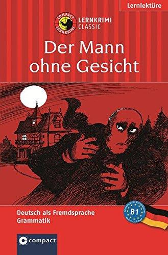 Der Mann ohne Gesicht: Deutsch als Fremdsprache (DaF) B1 (Compact Lernkrimi)