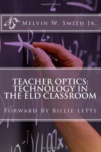Teacher Optics: Technology in the ELD Classroom: Billie Letts by Smith Jr. Mr. melvin W (2011-03-21) - Smith Optics Discount