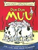 Dubi Dubi Muu, Doreen Cronin and Betsy Lewin, 1933032375